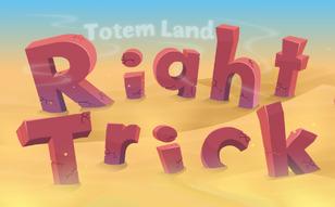 Jeu Totem Land: Right Trick